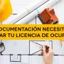 ¿Qué documentación necesitas para solicitar tu licencia de ocupación?